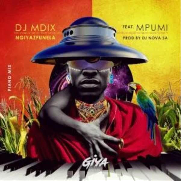 DJ Mdix, DJ Nova & Mpumi – Ngiyazfunela (Piano Mix)