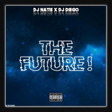 DJ Natie & DJ Diego – The Future