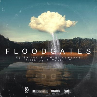 DJ Switch – Floodgates Ft. Gigi Lamayne, Pillboyy & Taylor T