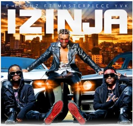 E - Iconz - Izinja Ft. Masterpiece YVK