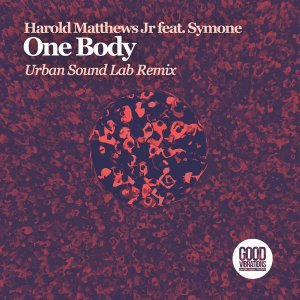 Harold Matthews Jr, Symone Davis – One Body (Urban Sound Lab Remix)