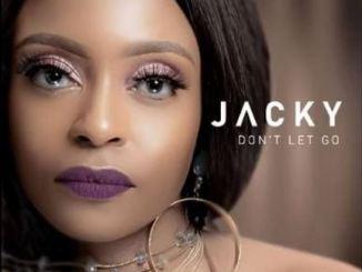 Jacky Dont Let Go Mp3 Download Fakaza.