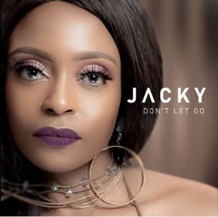 Jacky Dont Let Go Mp3 Download Fakaza.