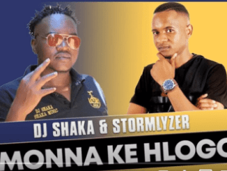DJ Shaka & Stormlyzer – Monna ke Hlogo (Official Audio)
