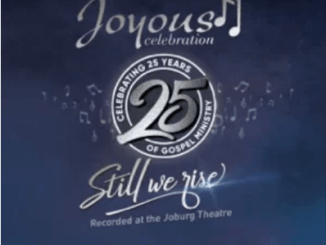 ALBUM: Joyous Celebration – Still We Rise: Live At The Joburg Theatre (Live)