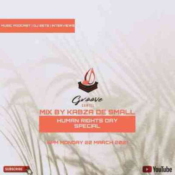Kabza De Small – Groove Cartel Mix (Human Rights Day Special)