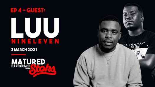 Luu Nineeleven – Matured Experience with Stoks Mix (Episode 4)