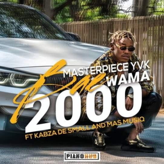 Video: Masterpiece YVK – Bae Wama 2000 Ft. Kabza De Small & Mas MusiQ