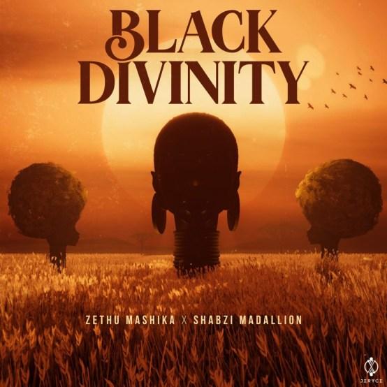 Zethu Mashika & ShabZi Madallion – Black Divinity