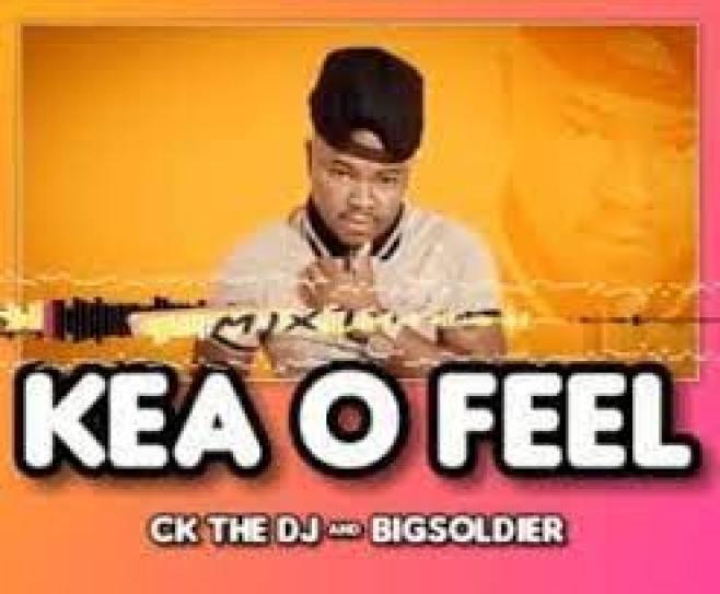 CK The DJ & Big Soldier – Kea O Feel