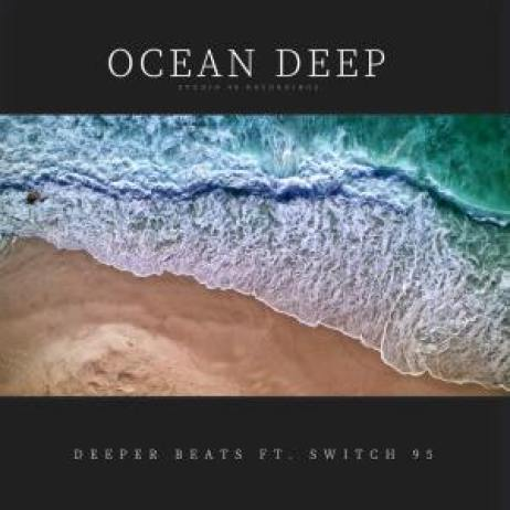 Deeper Beats – Ocean Deep Ft. Switch95