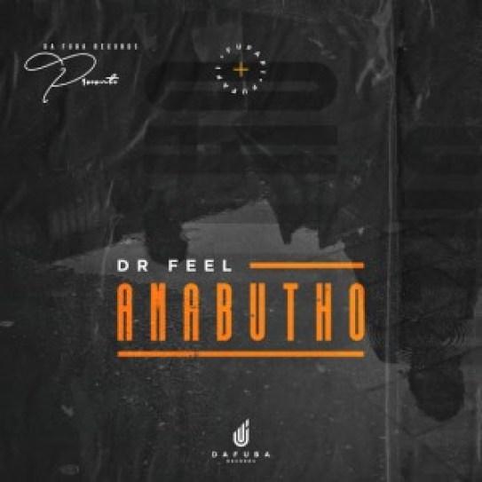 Dr Feel – Amabutho (Original Mix)
