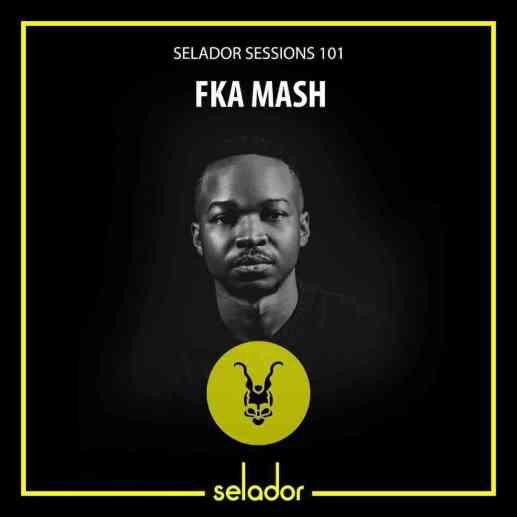FKA Mash – Selador Sessions 101 Mix