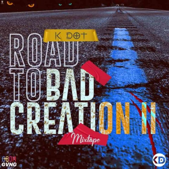 K DOT – Road To Bad Creation II Mix