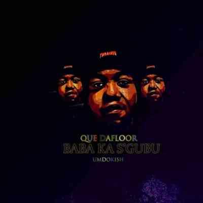 ALBUM: Que Dafloor – Baba Ka Sgubu