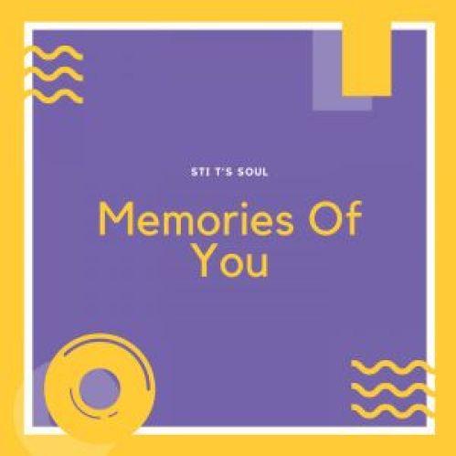 EP: STI T's Soul – Memories Of You