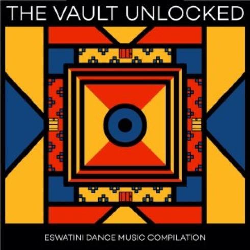 ALBUM: The Vault Unlocked: Eswatini Dance Music Compilation