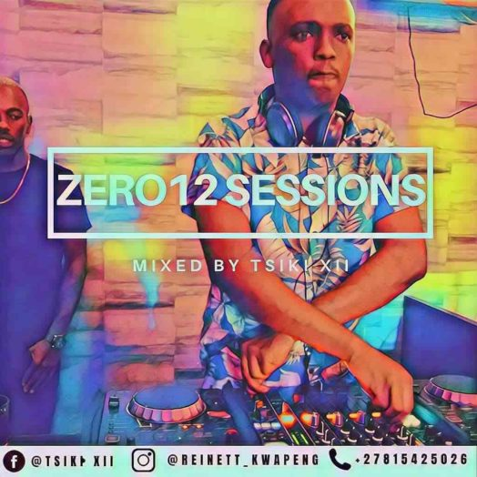 Tsiki XII – Zer012 Sessions Vol 1 (April Edition)