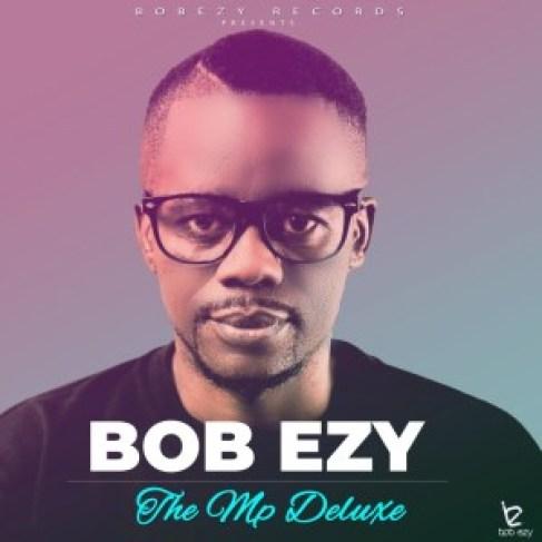 ALBUM: Bob Ezy – The Mp Deluxe