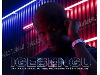 Jnr Mafia – Igebengu Ft. DJ Tira, Professor, Emza & Danger Download Mp3