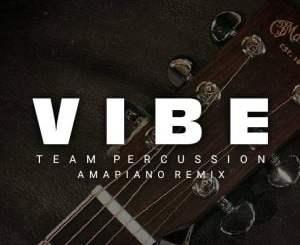 Team Percussion, Vibe (Amapiano Remix), mp3, download, datafilehost, fakaza, DJ Mix
