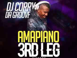 DJ Corry, Da Groove, Amapiano, 3rd Leg, mp3, download, datafilehost, fakaza, DJ Mix