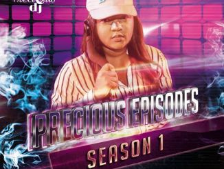 Precious, DJ, The, Precious, Episodes, Season 1, Mix, mp3, download, datafilehost, fakaza, DJ Mix