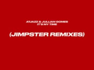 Atjazz, Jullian Gomes, It's My Time, (Jimpster Remix), mp3, download, datafilehost, fakaza, DJ Mix