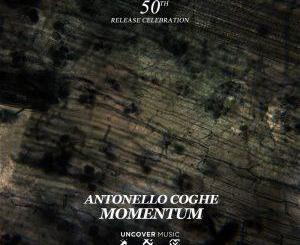 Antonello Coghe, Momentum, download ,zip, zippyshare, fakaza, EP, datafilehost, album