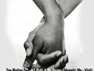 Tee Motion, NT Ruth, Mr Beans, Umuntu (Re-Visit), mp3, download, datafilehost, fakaza, DJ Mix