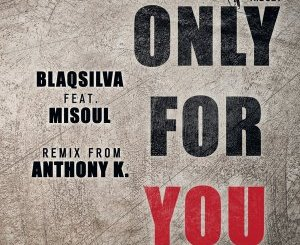 Blaqsilva, Misoul, Only For You, download ,zip, zippyshare, fakaza, EP, datafilehost, album