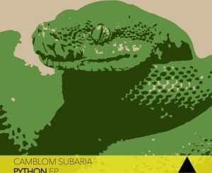 Camblom Subaria, Python, download ,zip, zippyshare, fakaza, EP, datafilehost, album