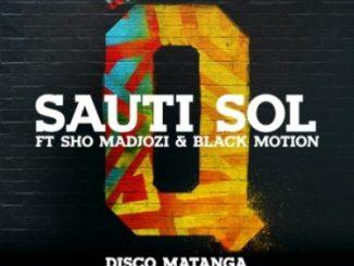 Sauti Sol, Disco Matanga (Yambakhana), Sho Madjozi, Black Motion, mp3, download, datafilehost, fakaza, DJ Mix