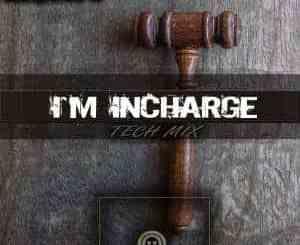 InQfive, I'm Incharge (Tech Mix), mp3, download, datafilehost, fakaza, DJ Mix