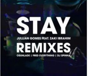 Jullian Gomes, Stay (Remix Package), download ,zip, zippyshare, fakaza, EP, datafilehost, album