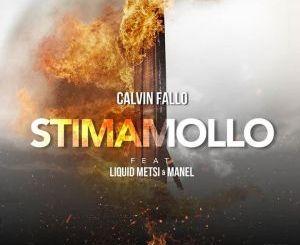 Calvin Fallo, Stima Mollo, Liquid Metsi, Manel, mp3, download, datafilehost, toxicwap, fakaza