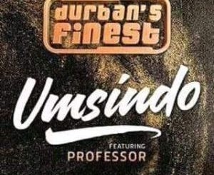 Durban's Finest, Umsindo, Professor, mp3, download, datafilehost, toxicwap, fakaza
