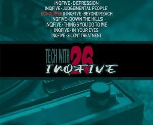 InQfive, Tech With InQfive [Part 26], mp3, download, datafilehost, toxicwap, fakaza