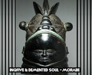 InQfive, Demented Soul, Morabe, mp3, download, datafilehost, toxicwap, fakaza