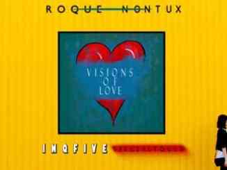 Roque, Nontu X, Visions Of Love (InQfive Special Touch), mp3, download, datafilehost, toxicwap, fakaza