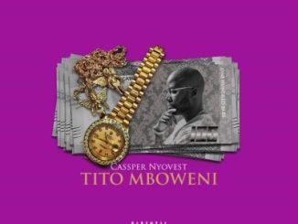 Cassper Nyovest, Tito Mboweni, mp3, download, datafilehost, toxicwap, fakaza