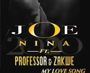 Joe Nina, Professor, My Love Song (Uthand' Ingoma Yam), Zakwe, mp3, download, datafilehost, toxicwap, fakaza