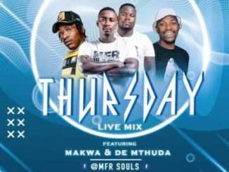 MFR Souls, Makwa, Thursday Live Mix 3 (04 June), mp3, download, datafilehost, toxicwap, fakaza