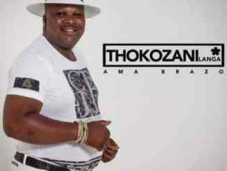 Thokozani Langa, Ama brazo, download ,zip, zippyshare, fakaza, EP, datafilehost, album