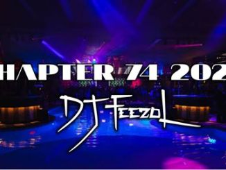 DJ FeezoL, Chapter 74 2020, mp3, download, datafilehost, toxicwap, fakaza