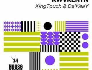KingTouch, De'KeaY, KWVRENTN, download ,zip, zippyshare, fakaza, EP, datafilehost, album