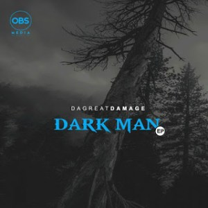 EP: DaGreatDamage – Dark Man
