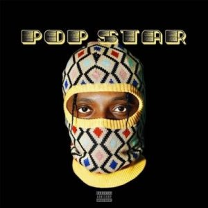 ALBUM: Yanga Chief – Popstar (Tracklist + Cover Art)