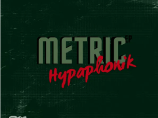Hypaphonik, Metric, mp3, download, datafilehost, toxicwap, fakaza