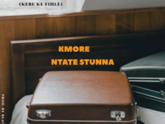 Kmore, Ngize Ngifike, Ntate Stunna, mp3, download, datafilehost, toxicwap, fakaza
